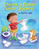 Danny Is Done with Diapers: A Potty ABC