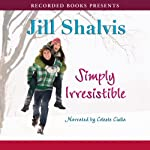 Simply Irresistible (       UNABRIDGED) by Jill Shalvis Narrated by Celeste Ciulla