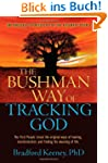 The Bushman Way of Tracking God: The...