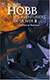 echange, troc Robin Hobb - Les Aventuriers de la mer, Tome 8 : Ombres et flammes