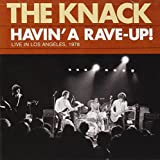 Havin a Rave Up: Live in Los Angeles 1978 ~ The Knack