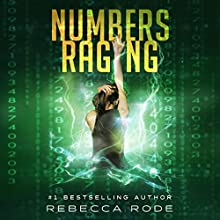 Numbers Raging: Numbers Game Saga, Volume 3 Audiobook by Rebecca Rode Narrated by Stacey Glemboski