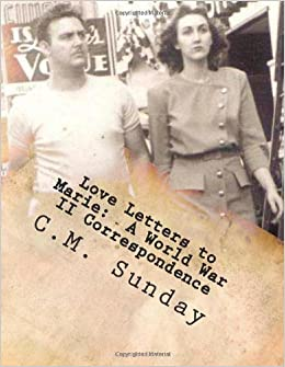 Love Letters To Marie A World War II Correspondence CM