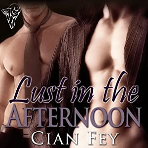 Lust in the Afternoon Audiobook