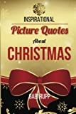 Christmas Quotes: Inspirational Picture Quotes about Christmas (Leanjumpstart Life Series) (Volume 10)