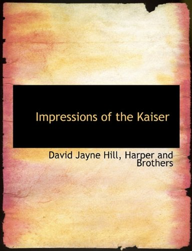 Impressions of the Kaiser