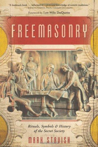 Freemasonry: Rituals, Symbols & History of the Secret Society: Rituals, Symbols and History of the Secret Society