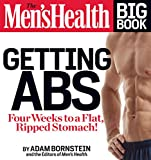 The Men's Health Big Book: Getting Abs:�Four Weeks to a Flat, Ripped Stomach!