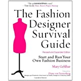 The Fashion Designer Survival Guide, Revised and Expanded Edition: Start and Run Your Own Fashion Business ~ Mary Gehlhar