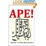 APE! (The Walter Moore Ape Series)