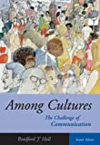 img - for Among Cultures: The Challenge of Communication (with InfoTrac) 2nd edition by Hall, Bradford J. (2004) Paperback book / textbook / text book