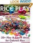 Rice Play: 25+ Learn & Play Ideas for...