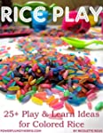 Rice Play: 25+ Learn & Play Ideas for...