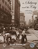 Image of The Subway and the City: Celebrating a Century