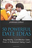 img - for 50 Powerful Date Ideas: Brag-Worthy, Cost Effective Dates From A Professional Dating Coach book / textbook / text book