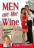 MEN ARE LIKE WINE