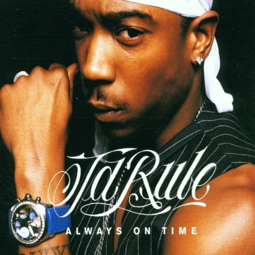 Ja Rule - Always On Time (Re-Mix) / You Need 2 Give It Up - Zortam Music