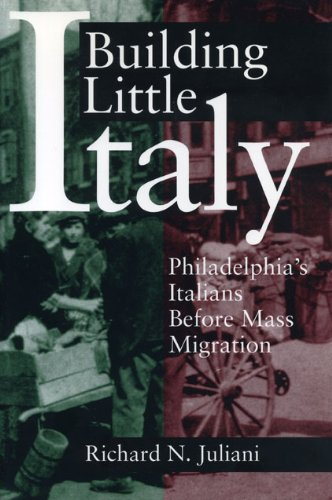 Building Little Italy: Philadelphia's Italians Before Mass Migration