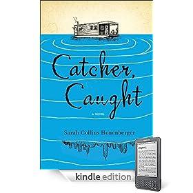 Catcher, Caught eBook: Sarah Collins Honenberger