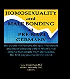 Homosexuality and Male Bonding in Pre-Nazi Germany: the youth movement, the gay movement, and male bonding before Hitler's rise