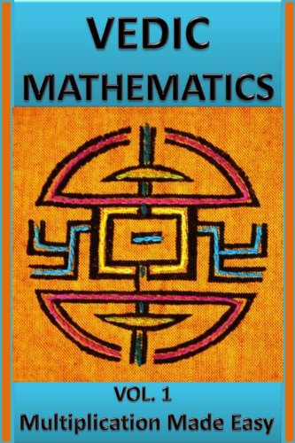 Free Kindle Book : Vedic Mathematics: Multiplication Made Easy: Learn to Multiply 25 times faster in a day!!