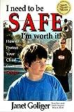 I Need to be SAFE: I'm Worth It!