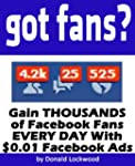 Got Fans? Gain THOUSANDS of Facebook...