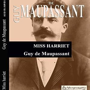 Miss Harriet | [Guy de Maupassant]