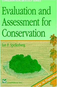 evaluation and assessment for conservation: ecological guidelines for determining priorities for nature conservation - i.f. spellberg