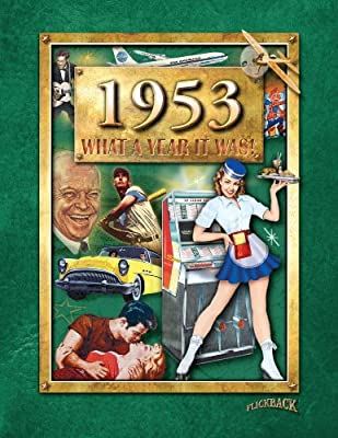 1953 What a Year It Was! 60th Birthday or 60th Anniversary Gift (2nd Edition, 2012)By Beverly Cohn & Peter Hess blog.