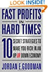 Fast Profits in Hard Times: 10 Secret...