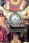 L'�nigme du Graal : Les h�ritiers cach�s de J�sus et Marie-Madeleine par Gardner