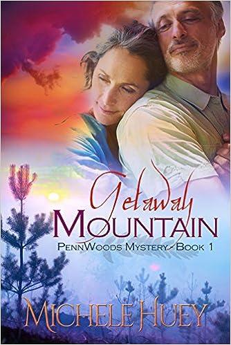 Getaway Mountain: PennWoods Mystery Book 1 (PennWoods Mysteries)