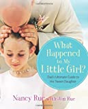 img - for What Happened to My Little Girl?: Dad's Ultimate Guide to His Tween Daughter book / textbook / text book