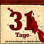31 Tage | Michael Nolden