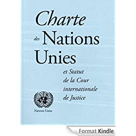 Charte des Nations Unies et Statut de la Cour internationale de Justice