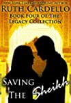 Saving the Sheikh (Book 4) (Legacy Co...