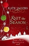Knit the Season: A Friday Night Knitting Club Novel (Center Point Platinum Fiction (Large Print))
