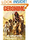 Geronimo: The Man, His Time, His Place (The Civilization of the American Indian Series)