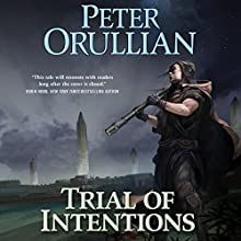 Trial of Intentions: Vault of Heaven, Book 2 (       UNABRIDGED) by Peter Orullian Narrated by Peter Ganim
