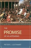 The Promise Of His Appearing: An Exposition Of Second Peter (1591280265) by Leithart, Peter J.