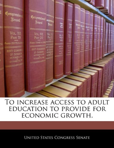 To increase access to adult education to provide for economic growth.
