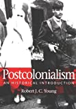 Postcolonialism: An Historical Introduction