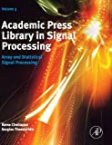 img - for Academic Press Library in Signal Processing, Volume 3: Array and Statistical Signal Processing book / textbook / text book