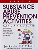 Substance Abuse Prevention Activities (Unit 6 of Just For The Health Of It! Series) (Health Curriculum Activities Library)