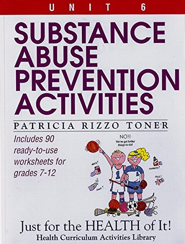 Substance Abuse Prevention Activities (Unit 6 of Just For The Health Of It! Series) (Health Curriculum Activities Librar