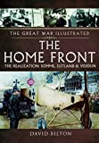 img - for The Home Front: The Realization: Somme, Jutland and Verdun (The Great War Illustrated) book / textbook / text book
