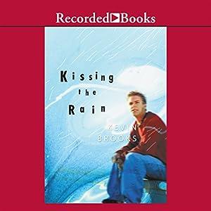 Kissing the Rain | [Kevin Brooks]
