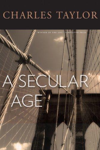 A Secular Age, CHARLES TAYLOR