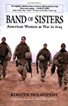 Band of Sisters: American Women at War in Iraq [Paperback] [2008] (Author) Kirsten Holmstedt